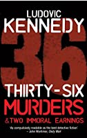 Thirty-Six Murders & Two Immoral Earnings