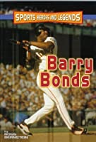 Barry Bonds (Sports Heroes and Legends)