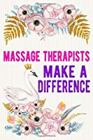Massage Therapists Make A Difference: Massage Therapist Notebook / Journal / Diary,Notebook 6x9 dimension|120pages|College Ruled, Massage Therapist Gift