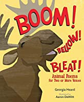 Boom! Bellow! Bleat!: Animal Poems for Two or More Voices