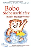 Bobo Siebenschlaefer macht munter weiter: Geschichte fuer ganz Kleine