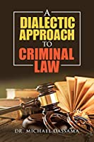 A Dialectic Approach to Criminal Law