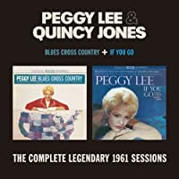 Blues Cross Country & If You Go [2 LPs on 1 CD] by Peggy Lee & Quincy Jones