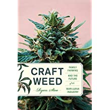 Craft Weed: Family Farming and the Future of the Marijuana Industry (The MIT Press)