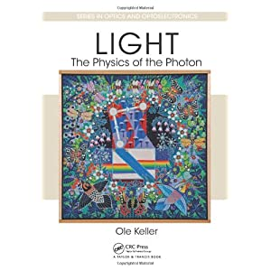 Light - The Physics of the Photon (Series in Optics and Optoelectronics)
