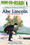 Abe Lincoln and the Muddy Pig (Ready-to-read COFA)