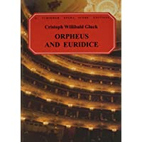 Orpheus and Euridice: Opera in Four Acts (G. Schirmer's Opera Score Editions)