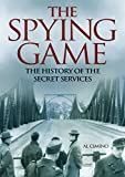The Spying Game: The History of the Secret Services