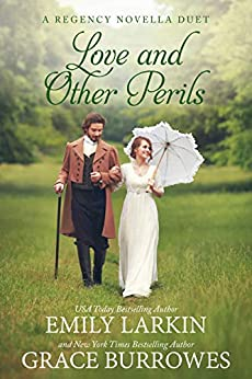 Love and Other Perils: A Regency Novella Duet by [Burrowes, Grace, Larkin, Emily]