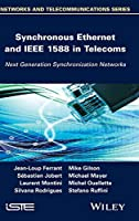 Synchronous Ethernet and IEEE 1588 in Telecoms: Next Generation Synchronization Networks (Networks and Telecommunications)