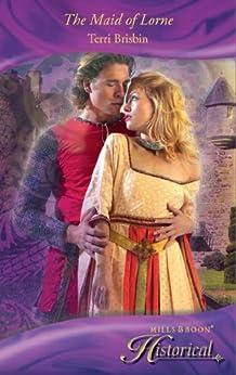 [Brisbin, Terri]のThe Maid of Lorne (Mills & Boon Historical) (English Edition)