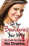 Set Your Boundaries Your Way: See Through the Games and Decide for Yourself (Better Boundaries Guides) 画像