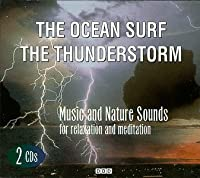 The Ocean Surf The Thunderstorm - Music and Nature Sounds for Relaxation and Meditation by Various Artists