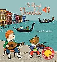 So klingt Vivaldi: Klassik fuer Kinder (Soundbuch)