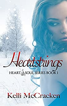 Heartstrings (Heart & Soul Book 1) by [McCracken,Kelli]