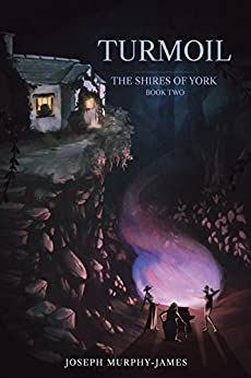 The Shires of York: Two: Turmoil by [Murphy-James, Joseph]