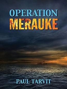 Operation Merauke by [Tarvit, Paul]