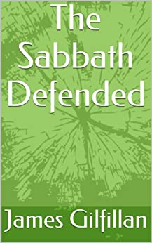The Sabbath Defended by [Gilfillan, James]