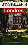 Guides s'installer a : londres (les)