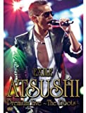 EXILE ATSUSHI Premium Live ~The Roots~ [DVD] 画像