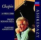 ショパン:ピアノ・ソナタ第3番、24の前奏曲、他