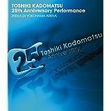 TOSHIKI KADOMATSU 25th Anniversary Performance 2006.6.24 YOKOHAMA ARENA [Blu-ray]