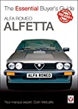 Alfa Romeo Alfetta: all saloon/sedan models 1972 to 1984 & coupé models 1974 to 1987: Essential Buyer's Guide (Essential Buyer's Guide)
