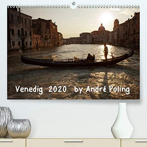Venedig by André Poling(Premium, hochwertiger DIN A2 Wandkalender 2020, Kunstdruck in Hochglanz): Venedig, Szenen einer wunderbaren Stadt der Liebe (Monatskalender, 14 Seiten )