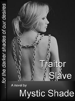 Traitor Slave (Jack Kariola slaves Book 2) by [Shade, Mystic]