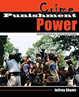 Crime/Punishment/power: Sociological Explanations