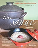 Love, Sanae: Healing Vegan Macrobiotic Cooking, My Healing Journey 画像