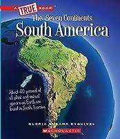 South America (A True Book: The Seven Continents)