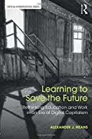 Learning to Save the Future (Critical Interventions)