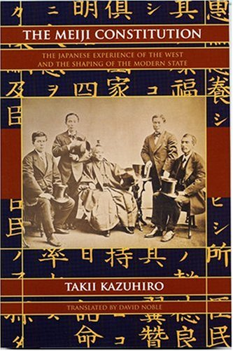 The Meiji Constitution: The Japanese Experience of the West and the Shaping of Modern State 『文明史のなかの明治憲法』の英語版 (長銀国際ライブラリー叢書)