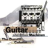 ギター・アンド・アザー・マシーンズ -デラックス・エディション- (GUITAR AND OTHER MACHINES DELUXE)