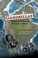 Gangrillas: The Unspoken Pros and Cons of Legalizing Drugs