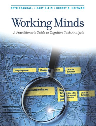 Download Working Minds: A Practitioner's Guide to Cognitive Task Analysis (A Bradford Book) 0262532816