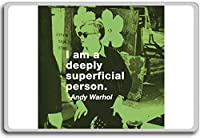 I Am A Deeply Superficial Person. - Andy Warhol - motivational inspirational quotes fridge magnet - 蜀キ阡オ蠎ォ逕ィ繝槭げ繝阪ャ繝