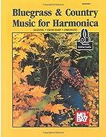Bluegrass & Country Music for Harmonica: Diatonic • Cross-Harp • Chromatic