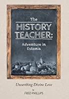 The History Teacher: Adventure in Estonia: Unearthing Divine Love