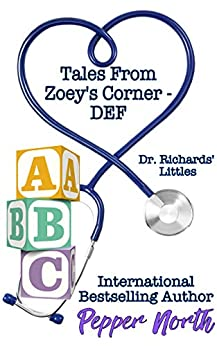 Tales from Zoey's Corner - DEF Dr. Richards' Littles by [North, Pepper]