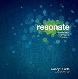 Resonate: Present Visual Stories that Transform Audiences by [Duarte, Nancy]