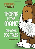 Frodo the Sheltie: Thorns in the Mane and Other Dog Tales [並行輸入品]