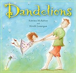 Dandelions by [McKelvey, Katrina]