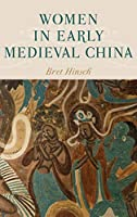 Women in Early Medieval China (Asian Voices)
