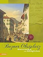 Bozner Obstplatz: Historisches und Alltaegliches