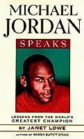 Michael Jordan Speaks: Lessons from the World's Greatest Champion (Speak Series)