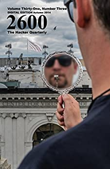 [2600 Magazine]の2600 Magazine: The Hacker Quarterly  -  Autumn  2014 (English Edition)