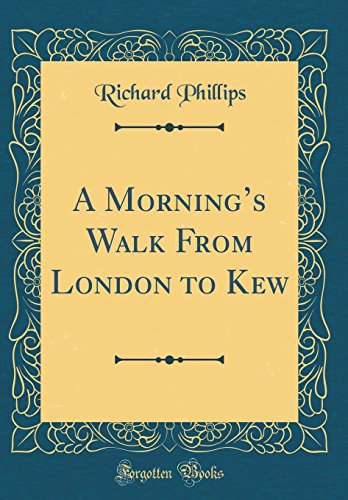 Download A Morning's Walk from London to Kew (Classic Reprint) 0365007404