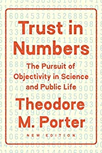 Trust in Numbers: The Pursuit of Objectivity in Science and Public Life (English Edition)